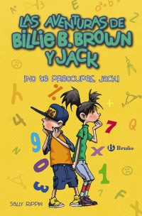 Las aventuras de Billie B. Brown y Jack, 2. ¡No te preocupes, Jack!
